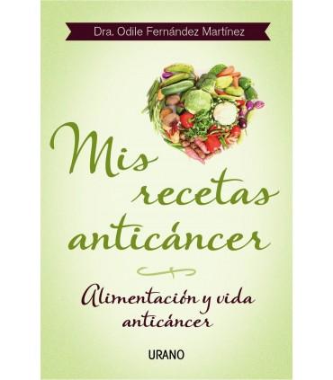 Mis recetas anticáncer-alimentación y vida anticáncer